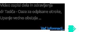 Video zapisi dela in zdravljenja  dr Tasića - Oaza za odpisane otroke,  Upanje vedno obstaja ...